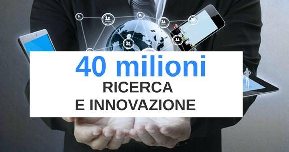 40 milioni di euro a fondo perduto per progetti di ricerca e innovazione