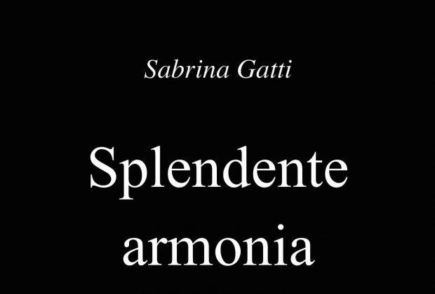 """""""Splendente armonia"""", l'ultimo romanzo di Sabrina Gatti"""