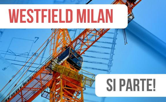Centro commerciale Westfield Milan: c'è l'ok all'inizio dei lavori